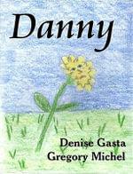 Danny - Denise Michel