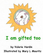 I Am Gifted Too - Valerie Hardin