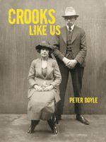 Crooks Like Us - Peter Doyle