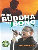 From Buddha to Bono - Tor Hundloe