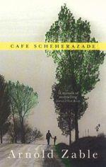 Cafe Scheherazade - Arnold Zable