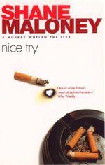 Nice Try : Murray Whelan Ser. - Shane Maloney