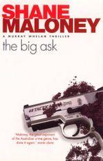 The Big Ask : Murray Whelan Ser. - Shane Maloney