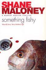 Something Fishy : Murray Whelan Ser. - Shane Maloney