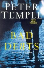 Bad Debts : A Jack Irish novel - Peter Temple