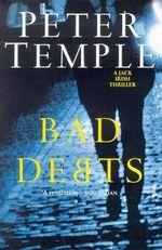 Bad Debts : A Jack Irish novel : Jack Irish Ser. - Peter Temple