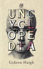 The Uncyclopedia - Gideon Haigh