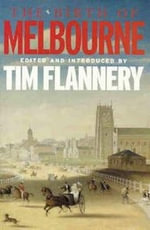 The Birth of Melbourne - Tim Flannery