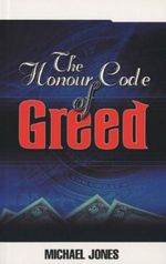 Honour Code of Greed - Michael Jones
