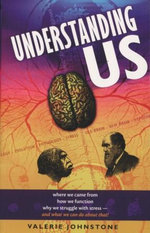 Understanding Us : Where We Came From, How We Function, Why We Struggle with Stress, And What We Can Do about That! - Valerie Johnstone
