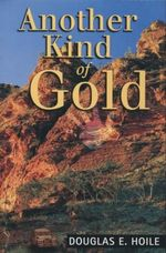 Another Kind of Gold - Douglas E. Hoile