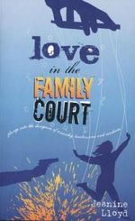 Love in the Family Court - Jeanine Lloyd