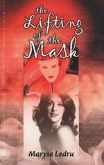 The Lifting of the Mask - Maryse Ledru