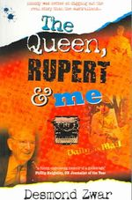 The Queen, Rupert and Me - Desmond Zwar