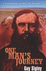 One Man's Journey : A Feverish Race To Cross the Continent... - Guy Sigley