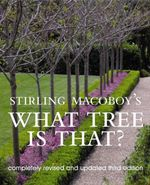 Stirling Macoboy's What Tree Is That? - Stirling Macoboy