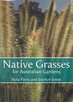 Native Grasses for Australian Gardens - Nola Parry
