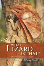 What Lizard is That? : Introducing Australian Lizards - Steve Wilson