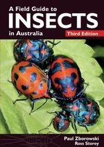 A Field Guide to Insects in Australia - Paul Zborowski