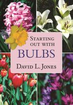 Starting out with Bulbs - David L. Jones