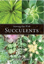Starting Out with Succulents - David L. Jones