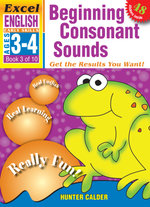EXCEL EARLY SERIES AGE 3-4 ENGLISH BOOK 3: BEGINNING CONSONANTS WORKBOOK  - Hunter Calder