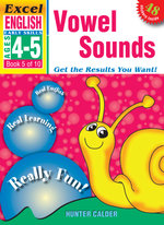 EXCEL EARLY SERIES AGE 4-5 ENGLISH BOOK 5: VOWEL SOUNDS WORKBOOK - Hunter Calder
