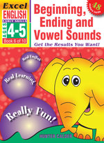 Beginning, Ending and Vowel Sounds : Excel English Early Skills Ages 4-5: Book 6 of 10 - Hunter Calder