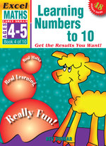 EXCEL EARLY SERIES AGE 4-5 MATHS BOOK 4: LEARNING NUMBERS TO 10 WORKBOOK  - Bev Dunbar