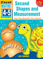 EXCEL EARLY SERIES AGE 4-5 MATHS BOOK 6: SECOND SHAPES & MEASUREMENT WORKBOOK : Early Skills - Bev Dunbar