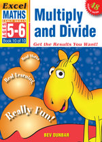Multiply and Divide : Excel Maths Early Skills Ages 5-6: Book 10 of 10 - Bev Dunbar