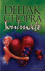 Soulmate  : A Novel - Deepak Chopra