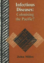 Infectious Diseases : Colonising the Pacific - John Miles