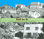 Built for Us : The Work of Government and Colonial Architects, 1860s-1960s - Lewis E. Martin
