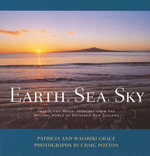 Earth, Sea, Sky : Images and Maori Proverbs from the Natural World of Aotearoa New Zealand - Patricia Grace
