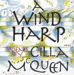 A Wind Harp : Poems - Cilla McQueen