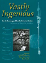 Vastly Ingenious : The Archaeology of Pacific Material Culture in Honour of Janet M. Davidson