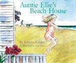 Auntie Ellie's Beach House - Raewyn Caisley