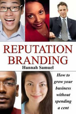 Reputation Branding : How to Grow Your Business Without Spending A Cent - Hannah Samuel