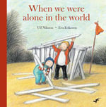 When We Were Alone in the World - Ulf Nilsson