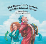 The Fierce Little Woman and the Wicked Pirate - Joy Cowley