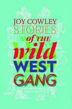 Stories of the Wild West Gang - Joy Cowley