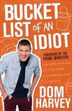 Bucket List of an Idiot - Dom Harvey