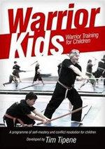 Warrior Kids : Warrior Training for Children - Tim Tipene