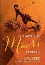 Favourite Maori Legends - A.W. Reed