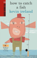 How to Catch a Fish - Kevin Ireland