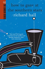 How to Gaze at the Southern Stars - Richard Hall