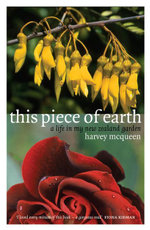 This Piece of Earth : A Life in My New Zealand Garden - Harvey McQueen