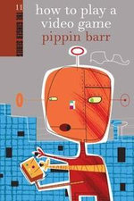 How to Play a Video Game : Ginger - Pippin Barr