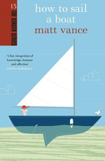 How to Sail a Boat - Matt Vance